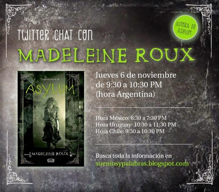 http://www.sueniosypalabras.blogspot.com.ar/2014/10/twitter-chat-con-madeleine-roux.html