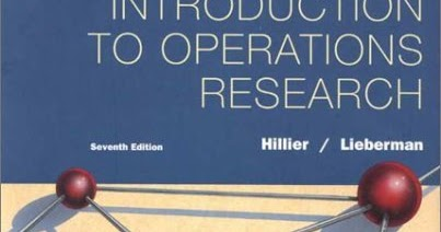 introduction to operations research hillier The powerpoint ppt presentation: 456556 introduction to operations research is the property of its rightful owner do you have powerpoint slides to share.