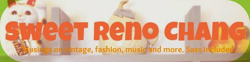 Sweet Reno Chang