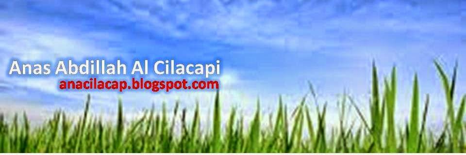 Anas Abdillah Al Cilacapi