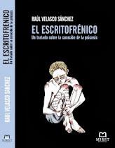 EL ESCRITOFRÉNICO. UN TRATADO SOBRE LA CURACIÓN DE LA PSICOSIS
