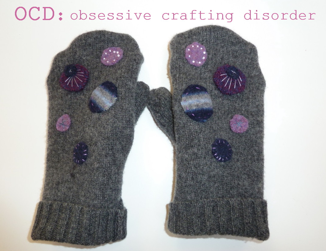 Ocd Obsessive Crafting Disorder Tutorial Felted Mittens From