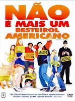 Não é Mais um Besteirol Americano – Dublado - Assistir Filme Online Não é Mais um Besteirol Americano