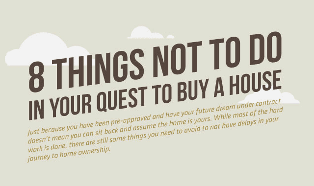 8 Things Not To Do In Your Quest To Buy A House #infographic ...