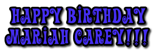 Happy birthday Mariah Carey