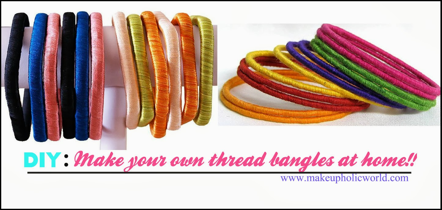 DIY: How to make your own thread bangles @ Home | Makeupholic World