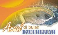 Pahala Keutamaan Amalan Ibadah Bulan Dzulhijjah