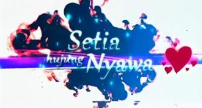TONTON ONLINE SETIA HUJUNG NYAWA EPISOD 28 (AKHIR)