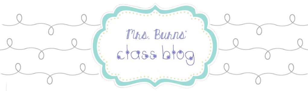 Mrs. Burns' Class Blog