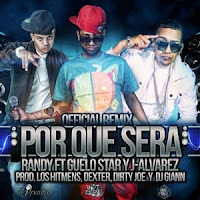 Por Que Sera Remix - Guelo Star ft. Randy & J Alvarez