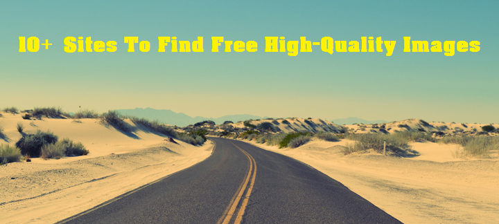 10+ Sites To Find Free High-Quality Images