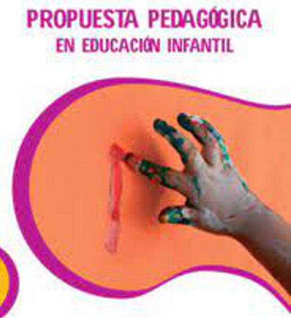 PROPUESTAS PEDAGÓGICAS DE EDUCACIÓN INFANTIL
