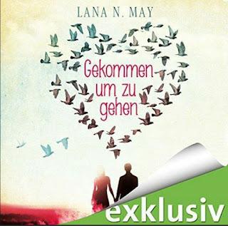 [Hörbuch-Rezension] Lana N. May - Gekommen um zu gehen