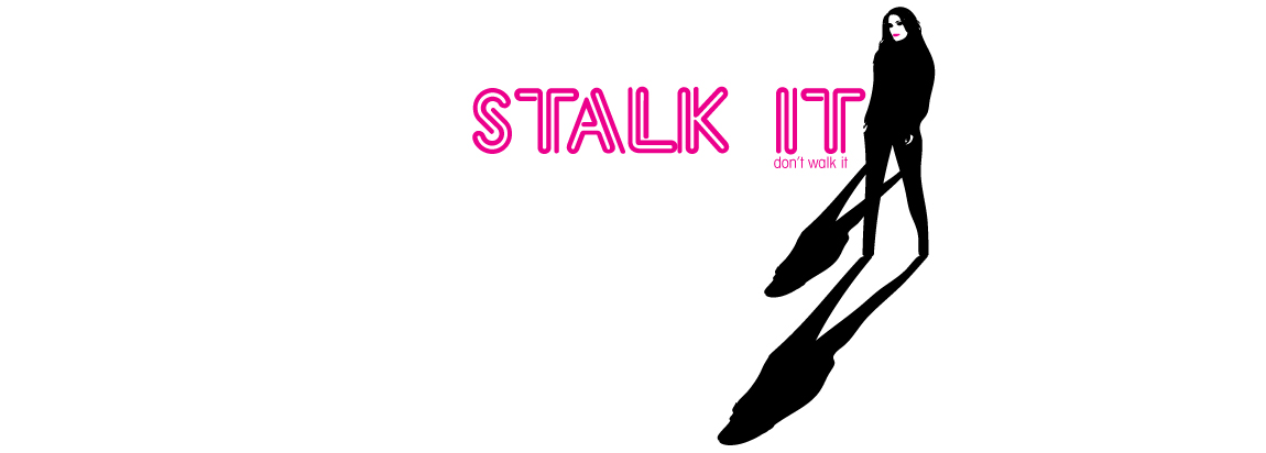 Stalk it Don&#39;t Walk it