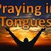 100 Benefits of Speaking/Praying in Tongues