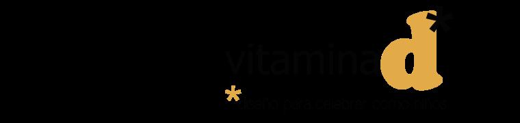 vitamina d*_ Diseño para celebrar como niños