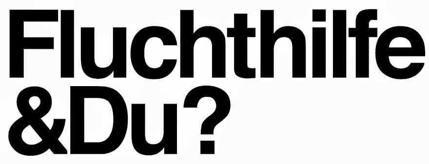 Fluchthife & Du?