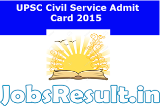 UPSC Civil Service Admit Card 2015