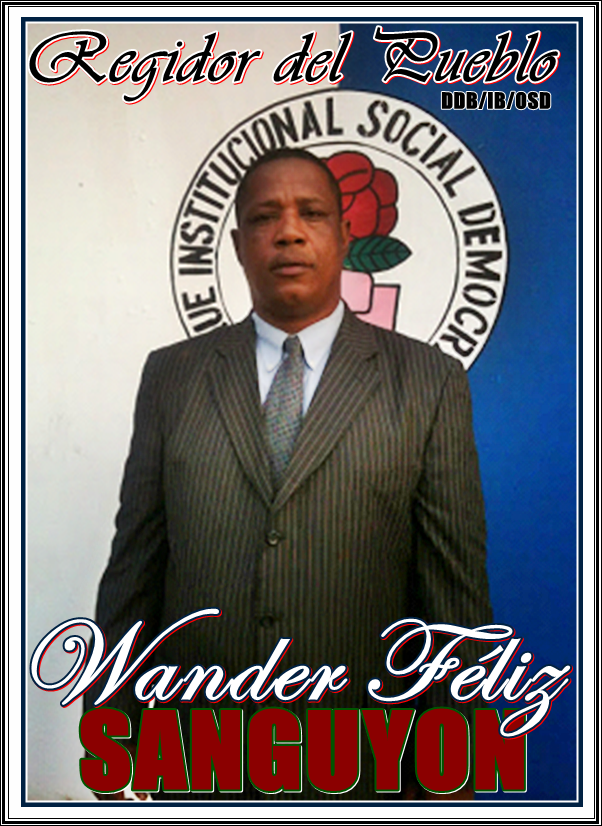 WANDER FELIZ (SANGUYON), CONCEJAL ALCALDIA MUNICIPIO SANTA CRUZ DE BARAHONA
