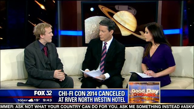 http://www.myfoxchicago.com/story/24460381/chi-fi-con-2014-canceled-after-westin-river-north-staff-called-guests-freaks#.UtchPlw5juk.email?autoStart=true&topVideoCatNo=default&clipId=9734837