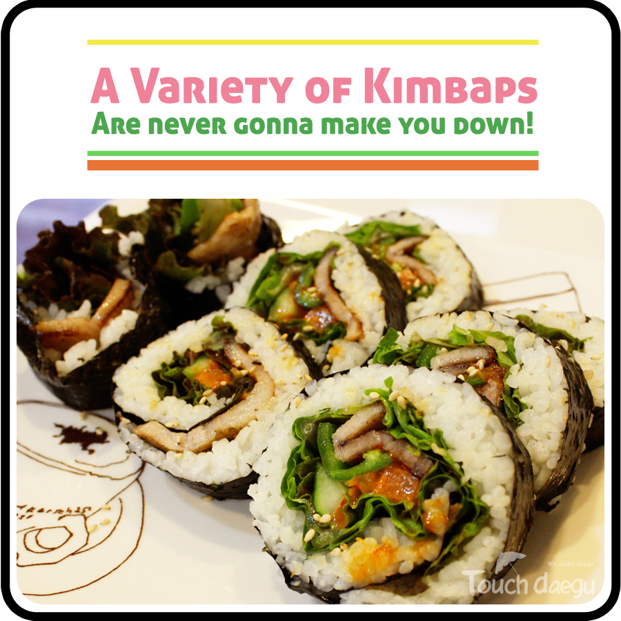 A variety of Kimbaps are never gonna make you down!