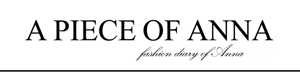 A PIECE OF ANNA - blog modowy, blog o modzie, blogerka modowa