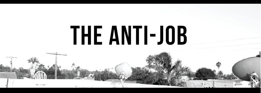 We Are The Anti-Job