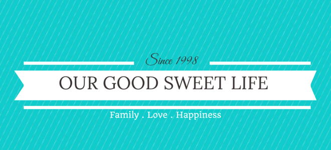 Our Good Sweet Life