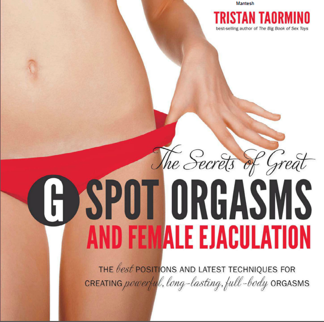 The Secrets Of Great G-Spot Orgams And Female Ejaculation