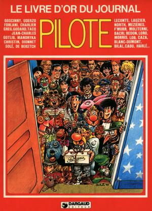Le Livre d'or du journal Pilote - Pilote raconté par ceux qui l'ont fait - Guy Vidal