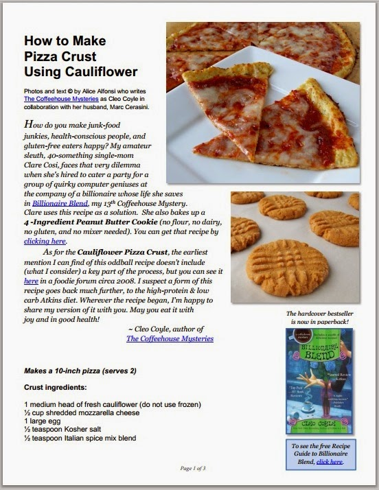 http://www.coffeehousemysteries.com/userfiles/file/Cauliflower-Pizza-Crust-Cleo-Coyle.pdf