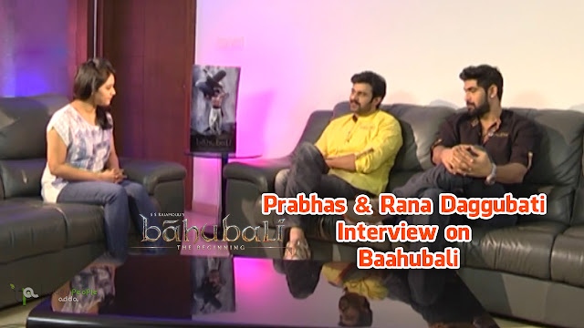 Prabhas and Rana Daggubati Interview on Baahubali Movie | Video