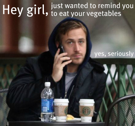 ryan gosling hey girl phone vegetables