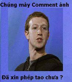 Facebook comment đã xin phép tao chưa?
