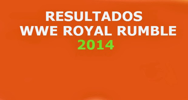 Resultados WWE Royal Rumble 2014 (26 de Enero)