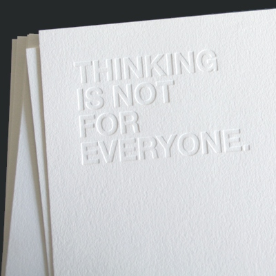 """Thinking is not for everyone."" -- ""Tænkning er ikke for alle."""