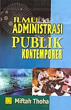 toko buku rahma: buku ILMU ADMINISTRASI PUBLIK KONTEMPORER, pengarang miftah thoha, penerit prenada