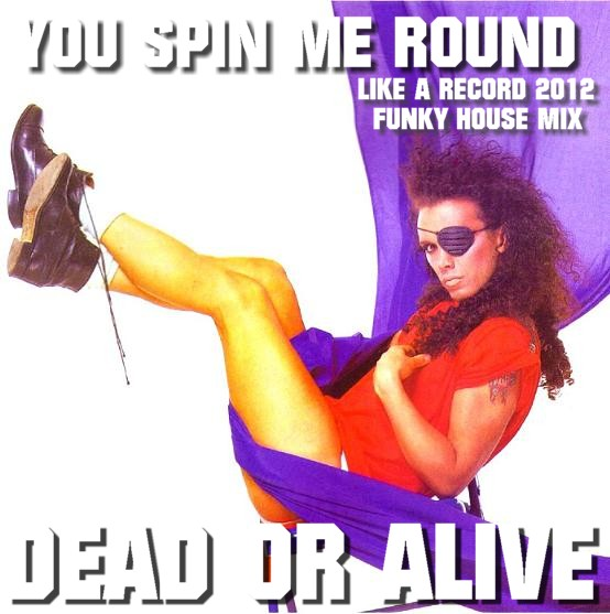 Dead Or Alive You Spin Me Round Like A Record Big Ben Mix