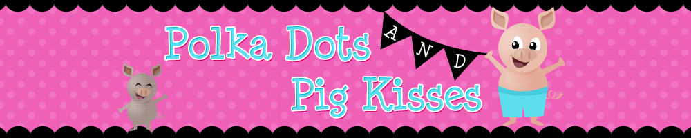 Polka Dots And Pig Kisses
