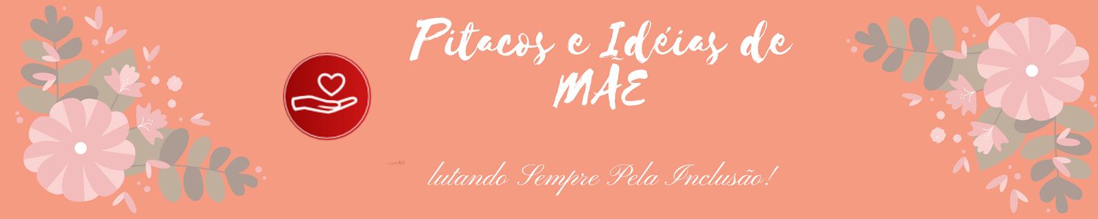 Pitacos e Idéias de Mãe