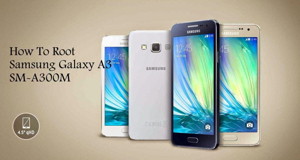 How To root samsung galaxy a3 sm-a300m