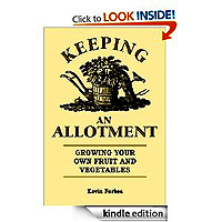 Keeping an Allotment - Growing Your Own Fruit and Vegetables by Kevin Forbes