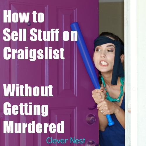 Clever Nest How to Sell Stuff on Craigslist Without