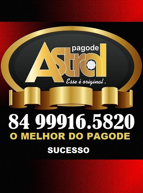 PAGODE ASTRAL SUCESSO TOTAL LAJES RN
