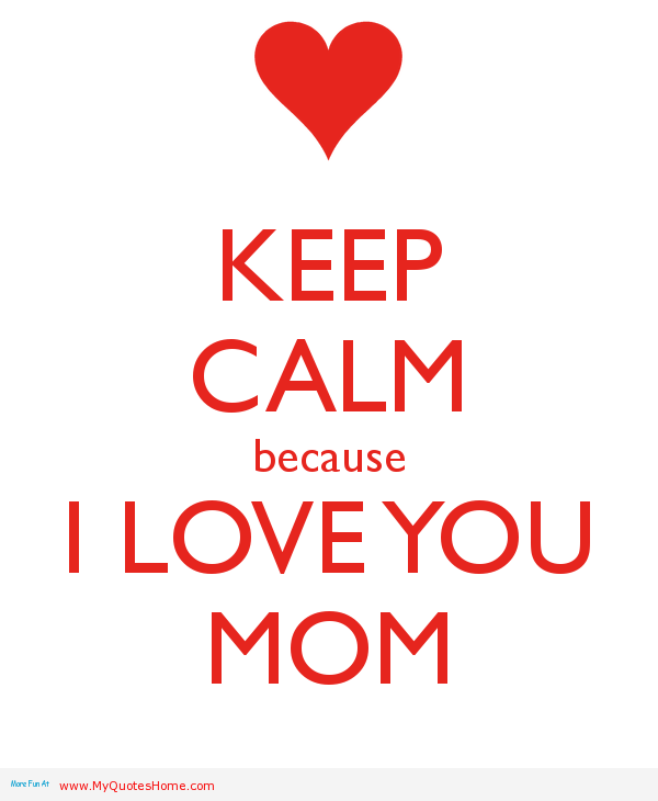 I Love My Mom Quotes. QuotesGram I Love You Mommy Quotes From Daughter