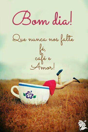 Que Nunca Nos Falte Fé Café E Amor Amo Frases