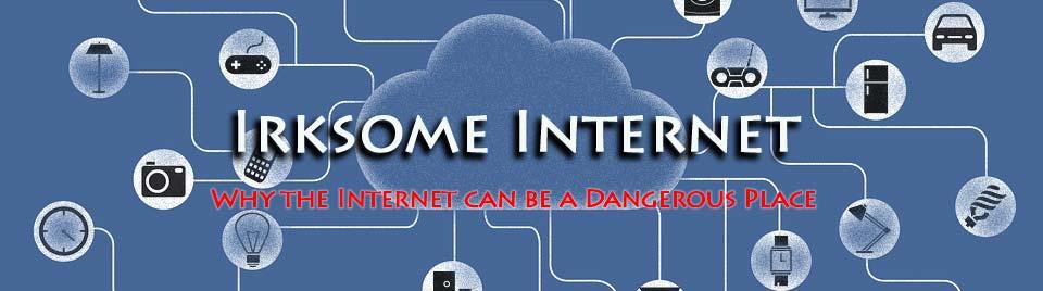 Irksome Internet