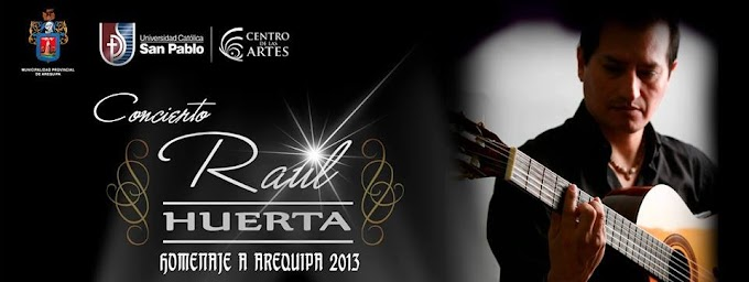 Homenaje a Arequipa, concierto de Raul Huerta (01 agosto)