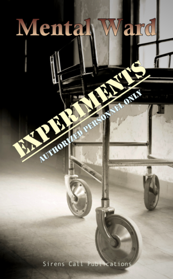 Mental Ward: Experiments