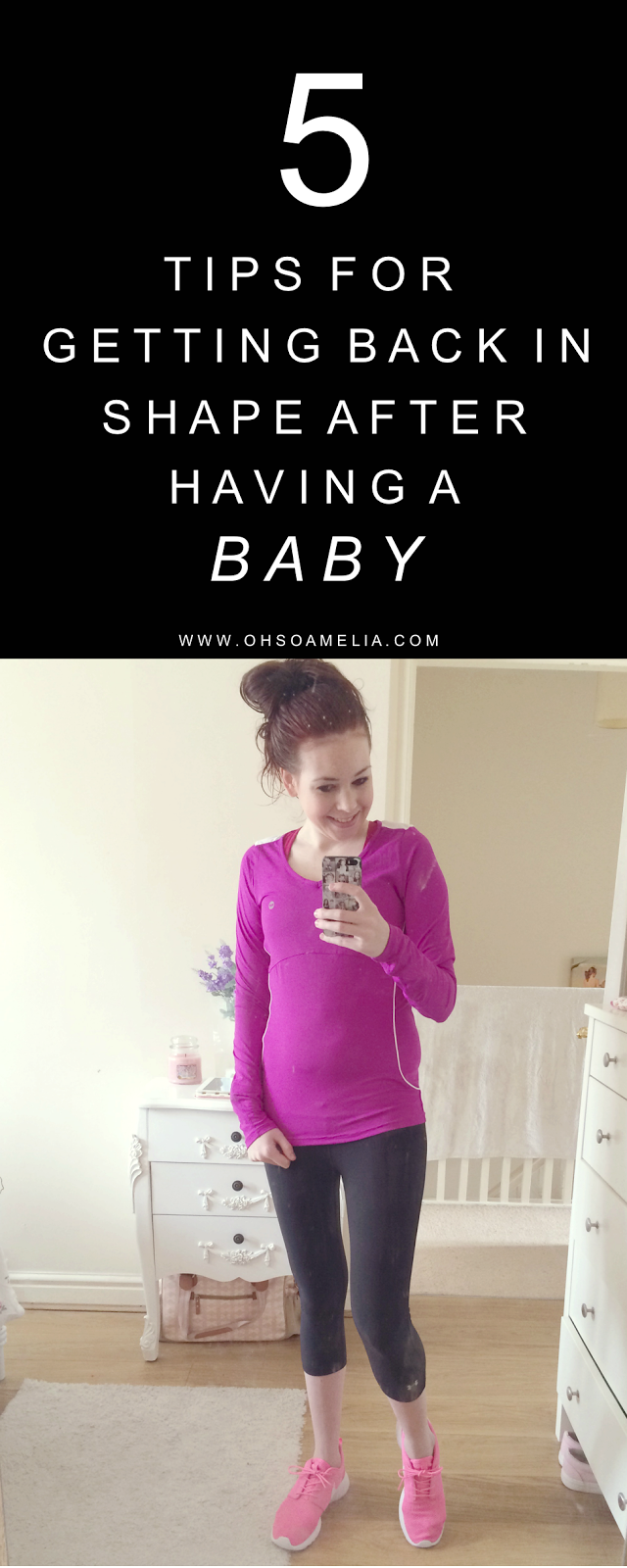 Here are 5 Tips For Getting Back In Shape After Having A Baby to shift that unwanted baby weight!